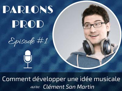 """Image de l'article """"Composition musicale: Comment développer une idée, avec Clément San Martin"""